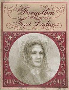 Forgotten First Ladies